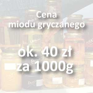 Cena miodu gryczanego - ile kosztuje miód gryczany